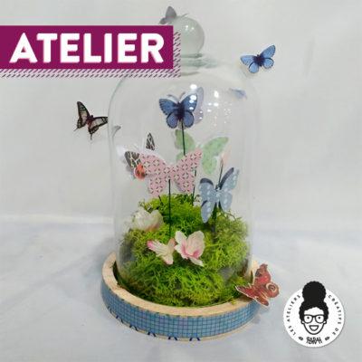 ATELIER – «papillons sous cloche»